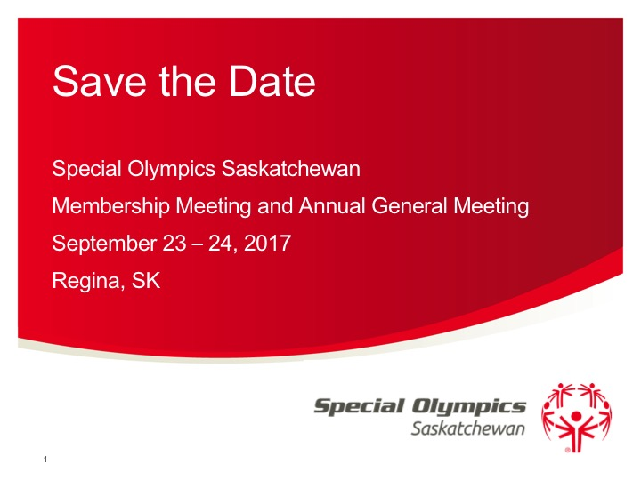 Save the Date Special Olympics Saskatchewan Membership Meeting & Annual General Meeting 2017