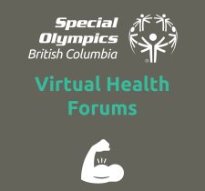 Special Olympics BC Virtual Health Forums